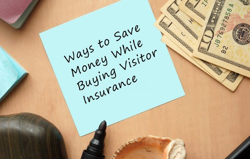 7 Ways to Save Money While Buying Visitor Insurance