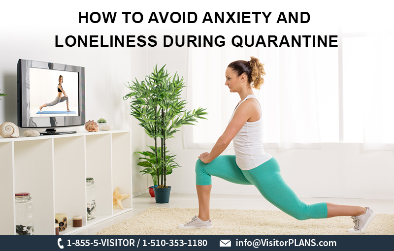 How to Avoid Anxiety and Loneliness During Quarantine