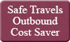 Safe Travels Outbound Cost Saver